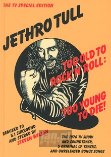 Too Old To Rock'n'roll: Too Young To Die - Jethro Tull