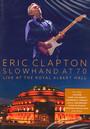 Slowhand At 70 - Live At The Royal Albert Hall - Eric Clapton