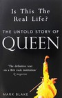 Is This The Real Life. The Untold Story Of Queen - Queen