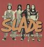 When Slade Rocked The World 1971-1975 - Slade