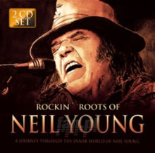 Rockin Roots Of Neil Youn - Tribute to Neil Young