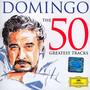 50 Greatest Tracks - Placido Domingo
