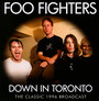 Down In Toronto - Foo Fighters
