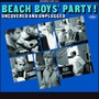 Beach Boys Party Uncovered & Unplugged - The Beach Boys