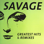 Greatest Hits & Remixes - Savage