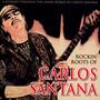 Rockin Roots Of Carlos Santana - Live 1972 - Santana