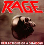 Reflections Of A Shadow - Rage