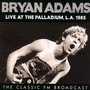Live At The Palladium, L.A. 1985 - Bryan Adams