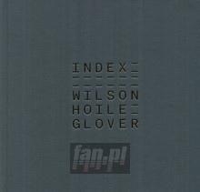 Index - Steven Wilson / Hoile / Glover
