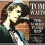 Voiced Piano Man Live - Tom Waits
