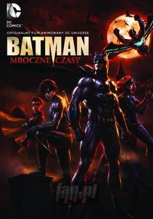 Batman: Mroczne Czasy - Movie / Film