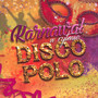 Karnawał W Rytmie Disco Polo - V/A