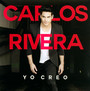 Yo Creo - Carlos Rivera