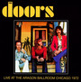 Live At The Aragon Ballroom Chicago 1972 - The Doors