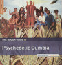 Rough Guide To Psychedelic Cumbia - Rough Guide To...