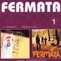 Fermata & Piesen Z Hol - Fermata