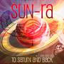 To Saturn & Back - Sun Ra