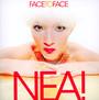Face To Face - Nea