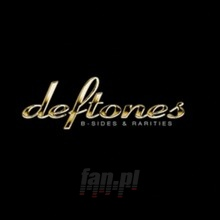 B-Sides & Rarities - The Deftones