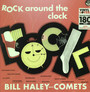 Rock Around The Clock - Bill Haley  & His Comets