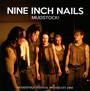Mudstock! - Nine Inch Nails