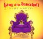 King Of The Dancehall - Vybz Kartel