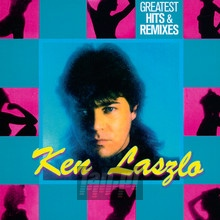 Greatest Hits & Remixes - Ken Laszlo