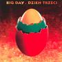 Dzień Trzeci - Big Day