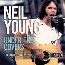 Under The Covers - Neil Young