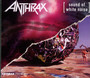 Sound Of White Noise/Stomp 442 - Anthrax