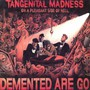 Tangenital Pleasant Side Of Hell - Demented Are Go