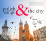 Polish Songs & The City - ...And The City