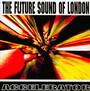 Accelerator - Future Sound Of London