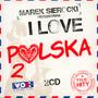 Przedstawia: I Love Polska 2 - Marek    Sierocki