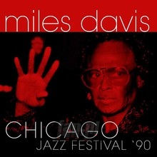 Chicago Jazz Festival '90 - Miles Davis