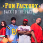 Back To The Factory - Fun Factory