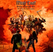 Braver Than We Are - Meat Loaf