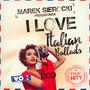 Przedstawia: I Love Italian Ballads - Marek    Sierocki