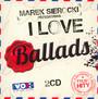 Przedstawia: I Love Ballads - Marek    Sierocki