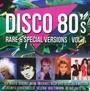 Disco 80's Rare & Special Versions vol.1 - Disco 80's Rare & Special