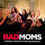 Bad Moms  OST - Christopher Lennertz