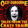 Tales From The Crazy Train - Ozzy Osbourne