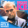 Greatest Hits & Remixes - Brian Ice