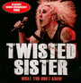 Whatyou Don't Know - Twisted Sister