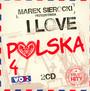 Przedstawia: I Love Polska 4 - Marek    Sierocki