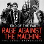 End Of The Party - Rage Against The Machine