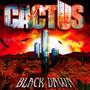 Black Dawn - Cactus