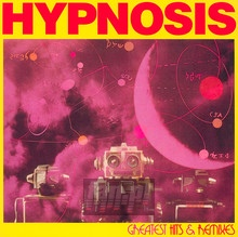 Greatest Hits & Remixes - Hypnosis