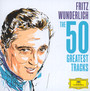 The 50 Greatest Tracks - Fritz Wunderlich