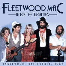 Into The Eighties - Fleetwood Mac